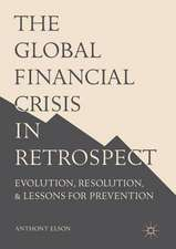 The Global Financial Crisis in Retrospect: Evolution, Resolution, and Lessons for Prevention