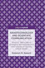 Nanotechnology and Scientific Communication: Ways of Talking about Emerging Technologies and Their Impact on Society (2004-2008)