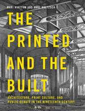 The Printed and the Built: Architecture, Print Culture and Public Debate in the Nineteenth Century