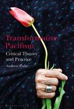 Transformative Pacifism: Critical Theory and Practice