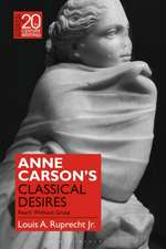Anne Carson's Classical Desires: Reach Without Grasp