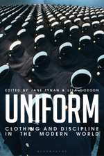 Uniform: Clothing and Discipline in the Modern World