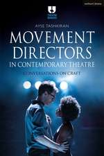 Movement Directors in Contemporary Theatre: Conversations on Craft