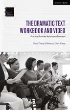 The Dramatic Text Workbook and Video: Practical Tools for Actors and Directors