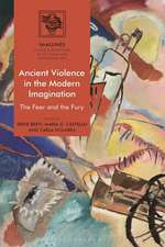 Ancient Violence in the Modern Imagination