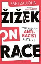 Zizek on Race: Toward an Anti-Racist Future