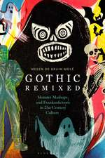 Gothic Remixed: Monster Mashups and Frankenfictions in 21st-Century Culture