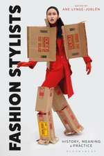 Fashion Stylists: History, Meaning and Practice
