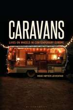 Caravans: Lives on Wheels in Contemporary Europe