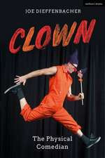 Clown: The Physical Comedian