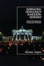 Embracing Democracy in Modern Germany: Political Citizenship and Participation, 1871-2000