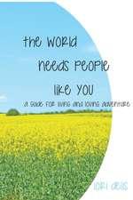 The World Needs People Like You