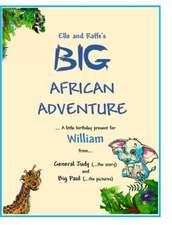 Elle and Raffe's Big African Adventure