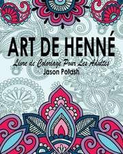 Art de Henne Livre de Coloriage Pour Les Adultes