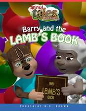 Animal Tales & Bible Stories Barry and the Lamb's Book