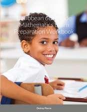 Caribbean 6th Grade Mathematics Exam Preparation Workbook