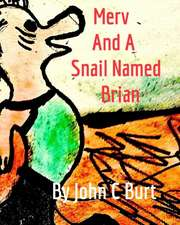 Merv and a Snail Named Brian