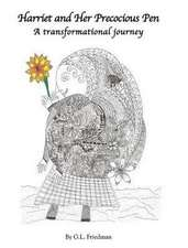 Harriet and Her Precocious Pen - A Transformational Journey