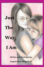 Just the Way I Am