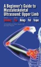 A Beginner's Guide to Musculoskeletal Ultrasound:  Upper Limb