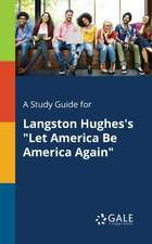 """A Study Guide for Langston Hughes's """"Let America Be America Again"""""""