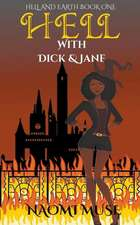 Hell With Dick and Jane