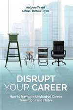 Disrupt Your Career