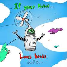 If Your Robot... Loves Birds