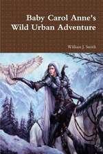 Baby Carol Anne's Wild Urban Adventure