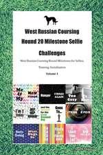 West Russian Coursing Hound 20 Milestone Selfie Challenges West Russian Coursing Hound Milestones for Selfies, Training, Socialization Volume 1