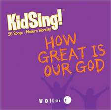 Kidsing! How Great Is Our God!