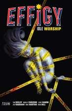 Effigy, Volume 1:  Idle Worship