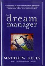 The Dream Manager: Achieve Results Beyond Your Dreams by Helping Your Employees Fulfill Theirs