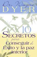 10 Secretos Para Conseguir El Exito y La Paz Interior = 10 Secrets for Success and Inner Peace