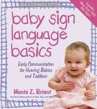 Baby Sign Language Basics:  Early Communication for Hearing Babies and Toddlers