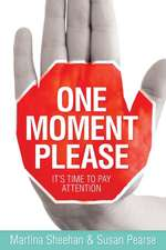 One Moment Please