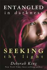 Entangled in Darkness:  Seeking the Light