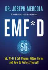 EMF*D: 5G, Wi-Fi & Cell Phones_Hidden Harms and How to Protect Yourself
