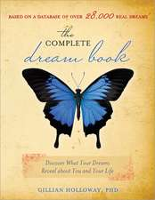 The Complete Dream Book:  Discover What Your Dreams Reveal about You and Your Life