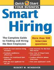 Smart Hiring:  The Complete Guide to Finding and Hiring the Best Employees