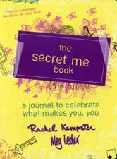 The Secret Me Book:  6 Simple Steps to a New and Happy Relationship