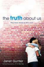 The Truth about Us:  Before the History You Know... a Novel of Louis XIV