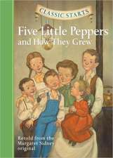 Five Little Peppers:  And How They Grew