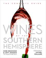 Wines of the Southern Hemisphere:  The Complete Guide