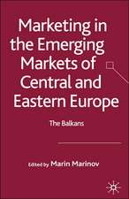 Marketing in the Emerging Markets of Central and Eastern Europe: The Balkans