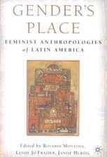 Gender's Place: Feminist Anthropologies of Latin America