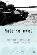 NATO Renewed: The Power and Purpose of Transatlantic Cooperation