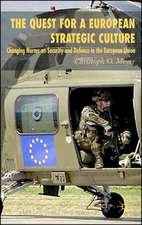 The Quest for a European Strategic Culture: Changing Norms on Security and Defence in the European Union