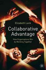 Collaborative Advantage: How Organisations Win by Working Together