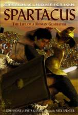 Spartacus:  The Life of a Roman Gladiator